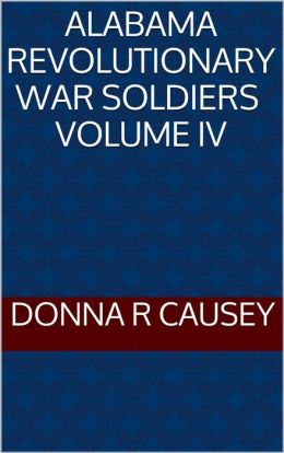ALABAMA REVOLUTIONARY WAR SOLIDIERS VOL. IV