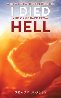 A Near Death Experience: I Died and Came Back From Hell