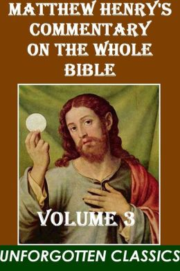 Matthew Henry's Commentary on the Whole Bible (Vol.3 (of 6)