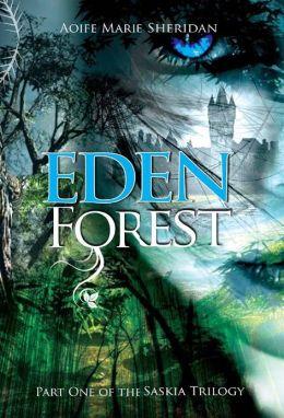Eden Forest (Saskia Trilogy - Bk 1)