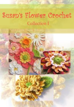 Susan's Flower Crochet Collection # 1