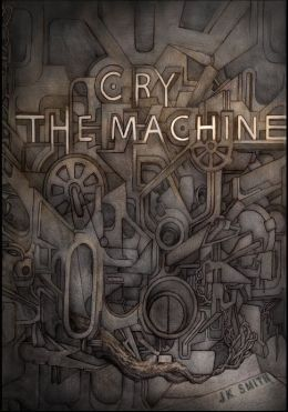 Cry, the Machine