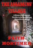 Book Cover Image. Title: The Assassins' Village (#1 Diana Rivers Murder Mystery series), Author: Faith Mortimer