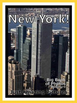 Just New York Photos! Big Book of Photographs & Pictures of New York City, Vol. 1