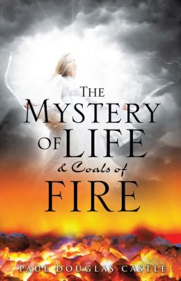 The Mystery of Life & Coals of Fire