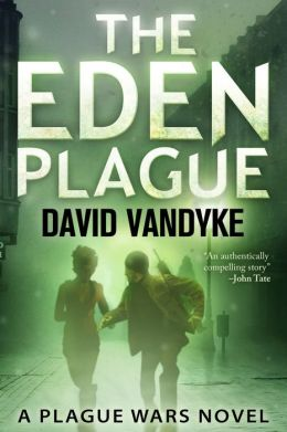 The Eden Plague - Book 1 (Plague Wars)