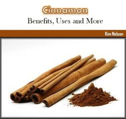 Cinnamon: Benefits, Uses and More