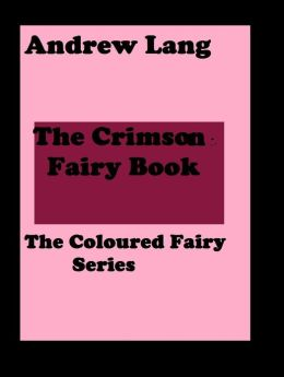 The Crimson Fairy Book (error free transcription) Andrew Lang