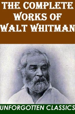 The Complete Works of Walt Whitman
