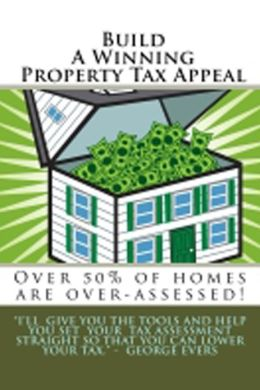 BUILD A WINNING PROPERTY TAX APPEAL
