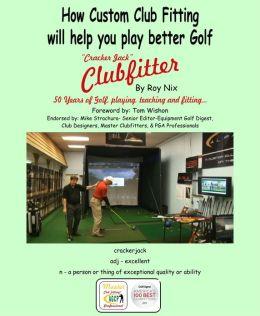 Cracker Jack Clubfitter - How Custom Clubfitting will help you play better Golf