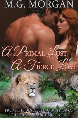 A Primal Lust, A Fierce Love (Call of the Pride, #1)