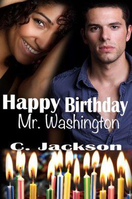 Happy Birthday Mr. Washington