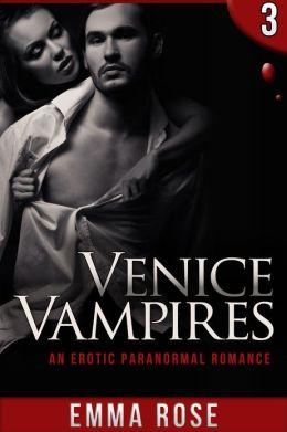 Venice Vampires 3: An Erotic Paranormal Romance