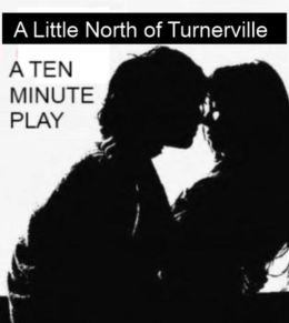 Ten Minute Play - A Little North of Turnerville