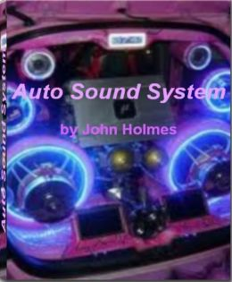 Auto Sound System: The Best Guide to High Tech Auto Sound Systems, car sound systems, surround sound systems and best surround sound system