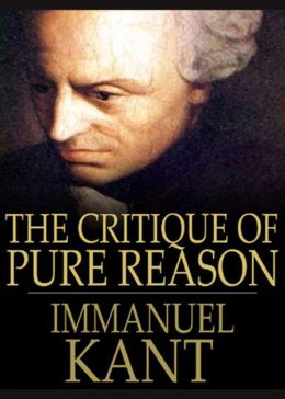 The Critique of Pure Reason: A Philosophy, Criticism Classic By Immanuel Kant! AAA+++