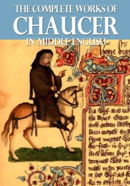 The Complete Works of Chaucer In Middle English