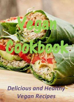 Vegan Cookbook: Delicious and Healthy Vegan Recipes