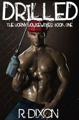 Drilled (The Horny Housewives, Book One)