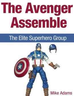 The Avenger Assemble! The Elite Superhero Group