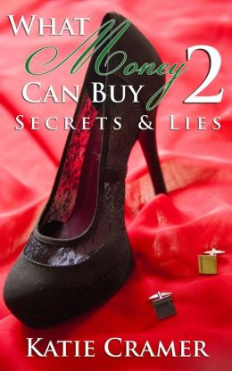 What Money Can Buy 2 - Secrets & Lies (Billionaire Erotic Romance)
