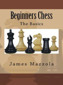 Beginners Chess: The Basics