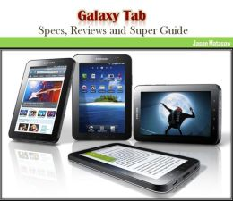 Galaxy Tab : Specs, Reviews and Super Guide