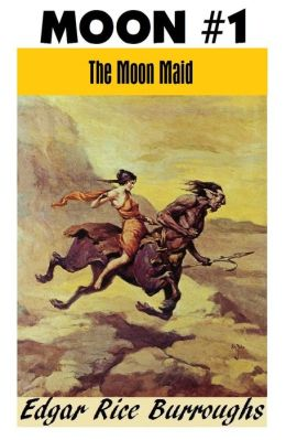 THE MOON MAID (Edgar Rice Burroughs Moon Trilogy #1)