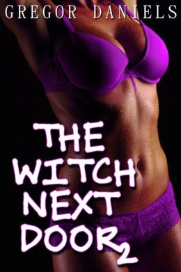 The Witch Next Door 2 (Gender Transformation Erotica)