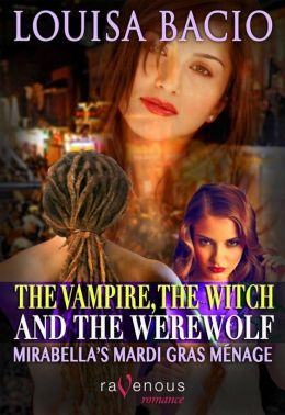 The Vampire, The Witch and The Werewolf: Mirabella's Mardi Gras Ménage
