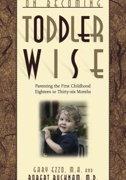 On Becoming Toddlerwise:Parenting the First Childhood Eighteen to Thirty-Six Months