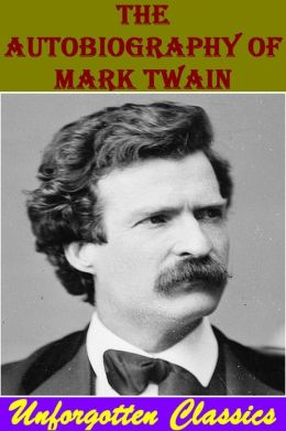 THE AUTOBIOGRAPHY OF MARK TWAIN Nook Edition
