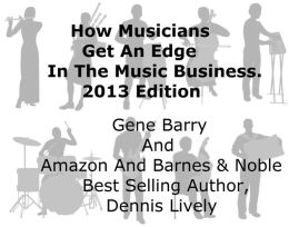 How Musicians Get An Edge In The Music Business: 2013 Edition