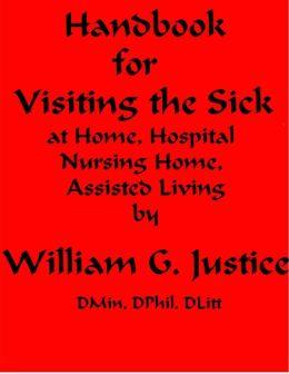 Handbook for Visiting the Sick, at Homme, Hospital, Nursing HHme, Assisted Living