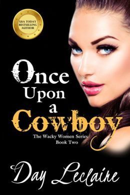 Once Upon a Cowboy (Wacky Women Series #2)