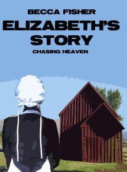 Elizabeth's Story (Chasing Heaven)