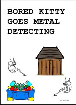 Bored Kitty Goes Metal Detecting