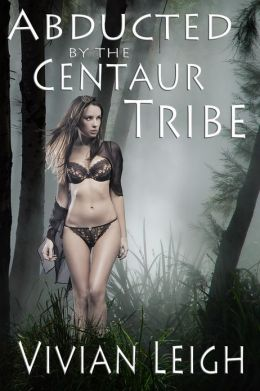 Abducted by the Centuar Tribe Virgin Breeding Gangbang