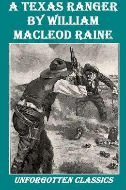 A Texas Ranger by William MacLeod Raine