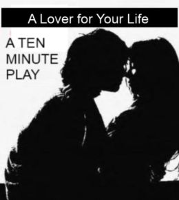 Ten Minute Play - A Lover for Your Life