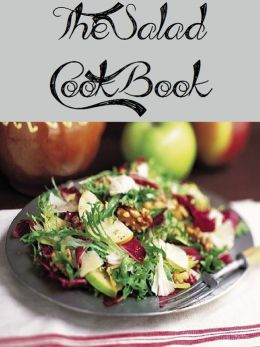 The Salad Cookbook (2762 Recipes)