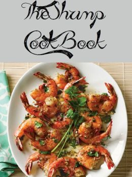 The Shrimp Cookbook (574 Recipes)