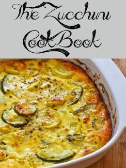 The Zucchini Cookbook (898 Recipes)
