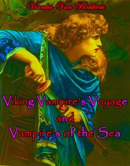 Viking Vampires Voyage and Vampire of the Sea