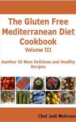 The Gluten Free Mediterranean Diet Cookbook III