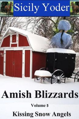 Amish Blizzards: Volume Five: Kissing Snow Angels (An Amish Christian Romance Short Story Series)