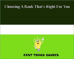 Choosing A Bank That's Right For You
