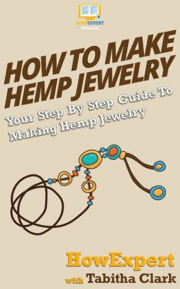 How To Make Hemp Jewelry - Your Step-By-Step Guide To Making Hemp Jewelry