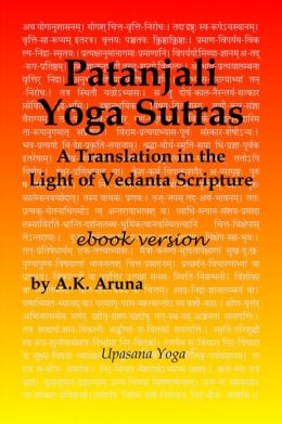 Patanjali Yoga Sutras: A Translation in the Light of Vedanta Scripture